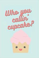 Who you callin cupcake journal cover ama