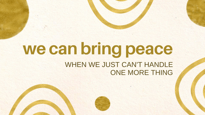 basic advent, week two: we can bring peace