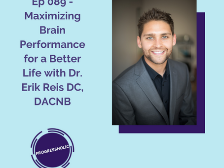 (SELF) Ep 089 - Maximizing Brain Performance for a Better Life with Dr. Erik Reis DC, DACNB