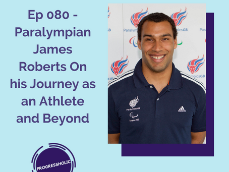 (SELF) EP 080 - Paralympian James Roberts On his Journey as an Athlete and Beyond