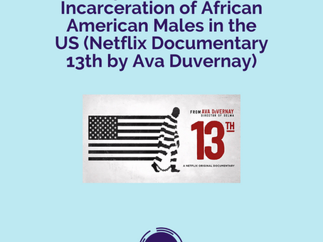 (SOCIETY) Ep 048 - Mass Incarceration of African American Males in the US (Netflix Documentary 13th