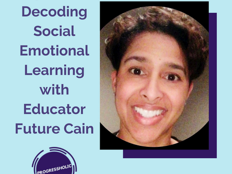 (SELF) Ep 083 - Decoding Social Emotional Learning (SEL) with Educator Future Cain