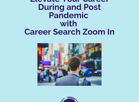 (SELF) Ep 047 - How To Elevate Your Career During and Post Pandemic with Career Search Zoom In
