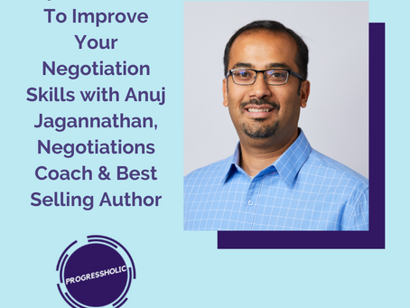 (SELF) Ep 087 - How To Improve Your Negotiation Skills with Anuj Jagannathan, Negotiations Coach