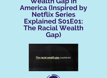 (SOCIETY) Ep 046 - The Racial Wealth Gap in America (Inspired by Netflix Series Explained S01E01)