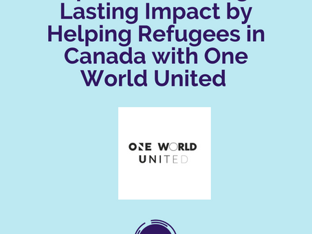 (SOCIETY) Ep 066 - Creating Lasting Impact by Helping Refugees in Canada with One World United
