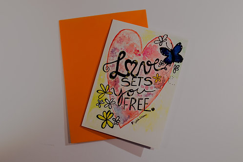 Love sets you free.