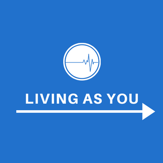 """""""Living As You"""" Podcast"""