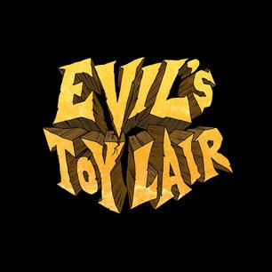Evils Toy Lair lettering - black backgro