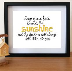 2. Keep Your Face Towards The Sunshine