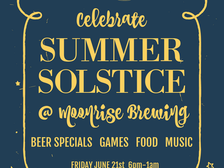 Summer Solstice Party at Moonrise Brewing
