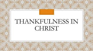Thankfulness in Christ .jpg