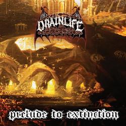 Drain Life - Prelude to Extinction