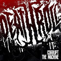 Deathroll - Corrupt the machine