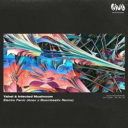 yahel & infected mushroom electro panic boombastix x azax remix