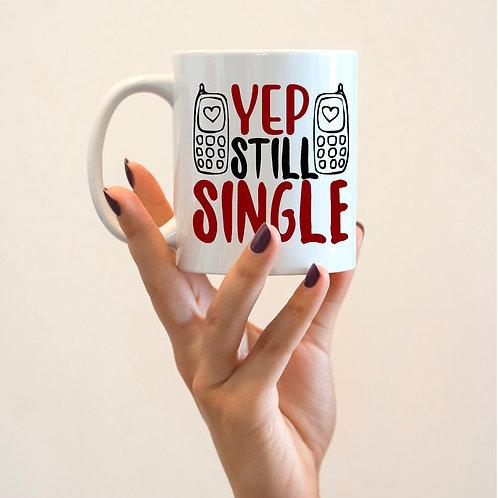 Yep, still single