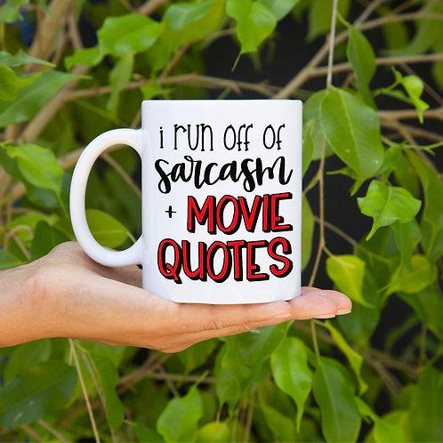 I run off sarcasm & movie quotes
