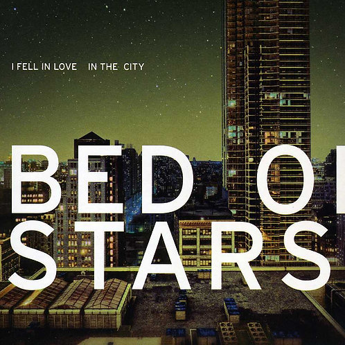Bed Of Stars - I Fell In Love In The City EP
