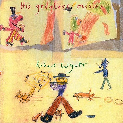 Robert Wyatt - His Greatest Misses LP Released 09/10/20