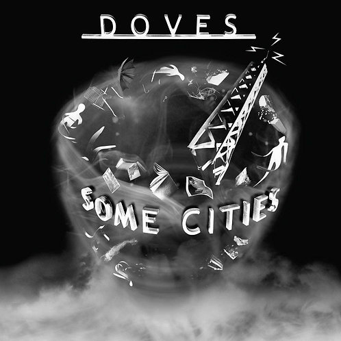 Doves - Some Cities LP Released 27/11/20