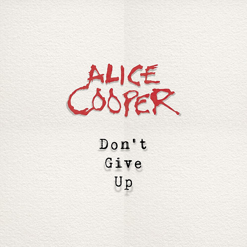 """Alice Cooper - Don't Give Up 7"""" Released 14/08/20"""