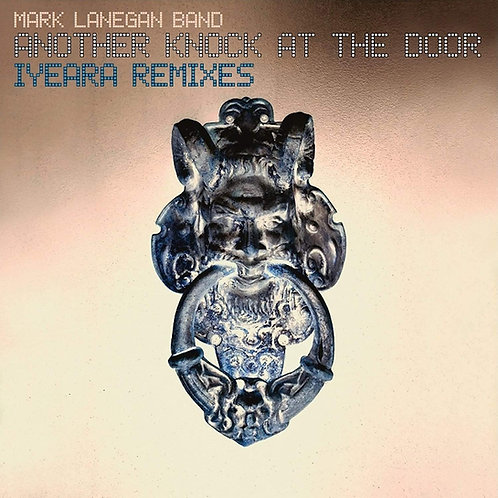 Mark Lanegan Band - Another Knock At The Door (Iyeara Remixes) LP