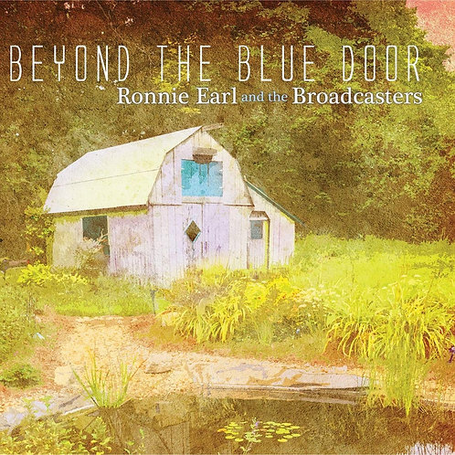 Ronnie Earl And The Broadcasters - Beyond The Blue Door LP Released 30/08/19