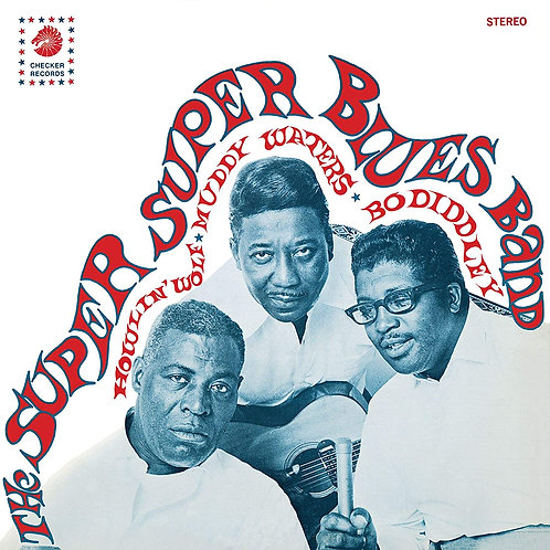 Howlin' Wolf, Muddy Waters, & Bo Diddley - The Super Super Blues Band LP