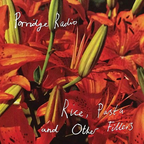 Porridge Radio - Rice, Pasta And Other Fillers LP Released 23/10/20