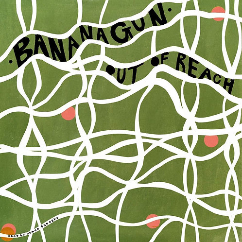 """Bananagun - Out Of Reach 7"""" Released 28/02/20"""