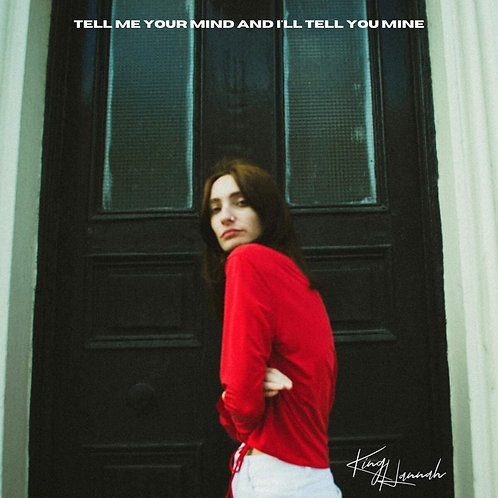 King Hannah - Tell Me Your Mind And I'll Tell You Mine EP Released 20/11/20