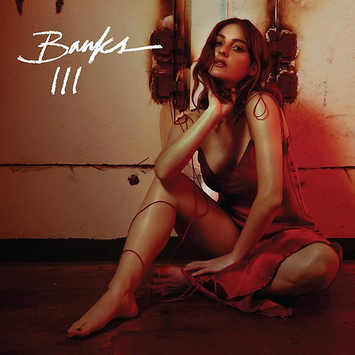 Banks - III LP Released 12/07/19