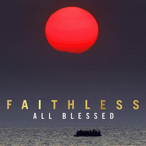 Faithless - All Blessed LP Released 23/10/20