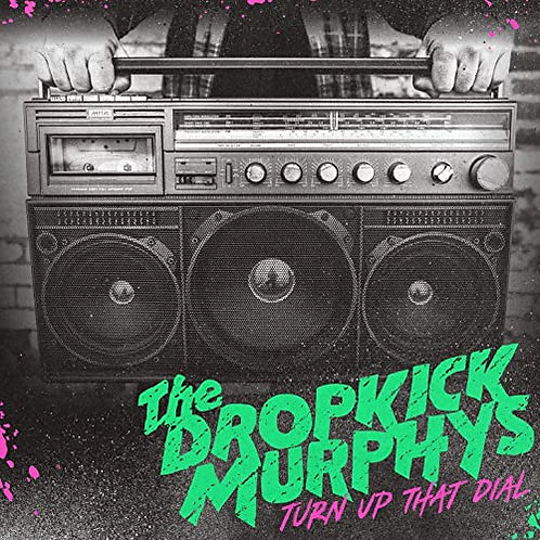 The Dropkick Murphys - Turn Up That Dial CD Released 30/04/21