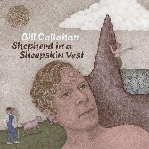 Bill Callahan - Shepherd In A Sheepskin Vest LP Released 14/06/19
