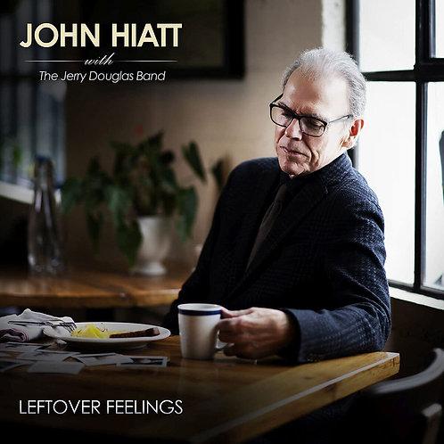 John Hiatt With The Jerry Douglas Band - Leftover Feelings LP Released 21/05/21