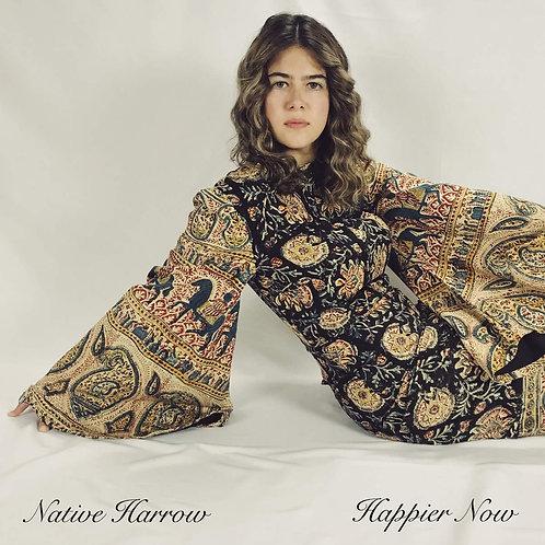 Native Harrow - Happier Now LP Released 02/08/19