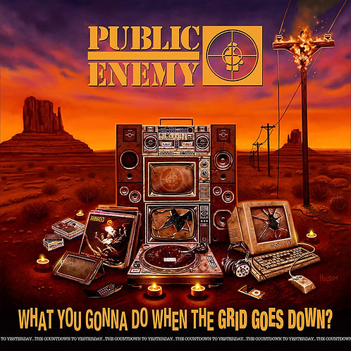 Public Enemy - What You Gonna Do When The Grid Goes Down? CD Released 25/09/20