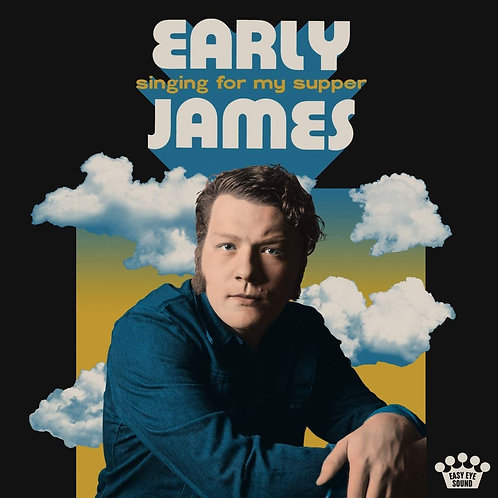 Early James - Singing For My Supper LP Released 13/03/20