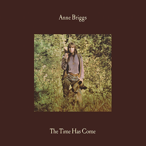Anne Briggs - The Time Has Come - Gold Vinyl LP Released 16/04/21