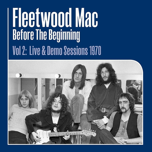 Fleetwood Mac - Before The Beginning Vol. 2: Live & Demo Sessions 1970