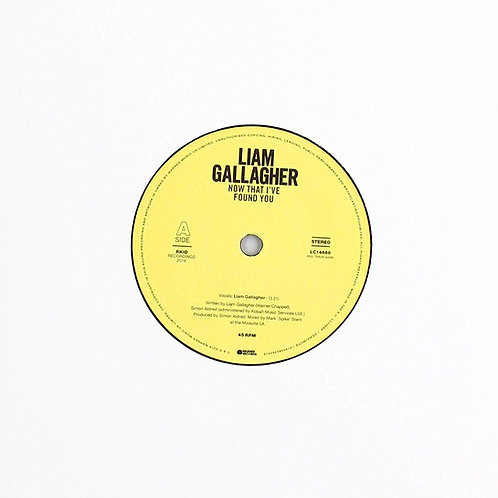 "Liam Gallagher - Now That I've Found You 7"" Released 25/10/19"