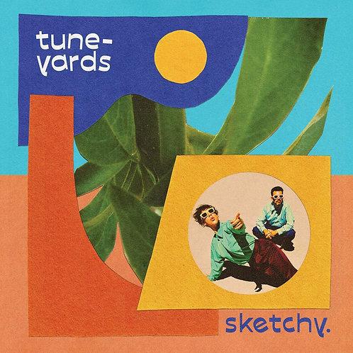 Tune-Yards - Sketchy LP Released 02/04/21