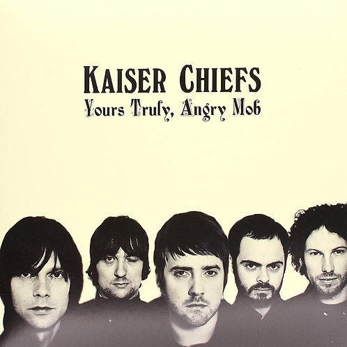 Kaiser Chiefs - Yours Truly, Angry Mob LP