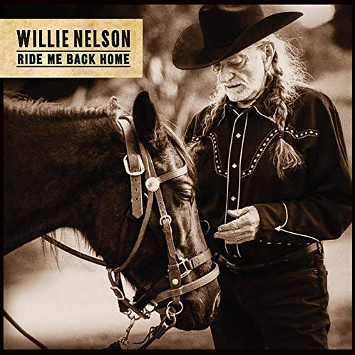 Willie Nelson - Ride Me Back Home CD Released 21/06/19