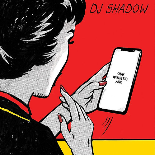DJ Shadow - Our Pathetic Age LP Released 15/11/19