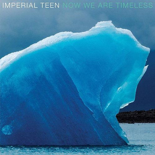 Imperial Teen - Now We Are Timeless CD Released 12/07/19
