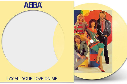 "ABBA - Lay All Your Love On Me 7"" Picture Disc Released 30/10/20"