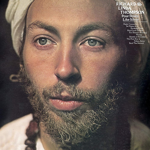 Richard And Linda Thompson - Pour Down Like Silver LP Released 11/09/20