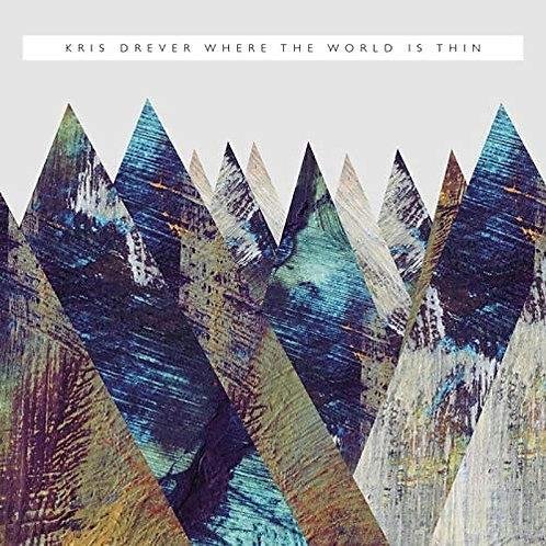 Kris Drever - Where The World Is Thin CD Released 09/10/20